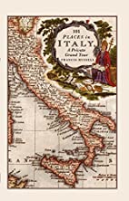 101 Places in Italy: A Private Grand Tour:…