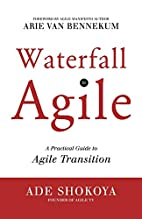 Waterfall to Agile - A Practical Guide to…