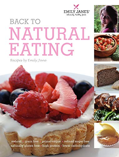 back-to-natural-eating-recipes-by-emily-jane-hardback-edition