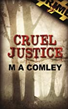 Cruel Justice (Kindle Edition) by Mel Comley