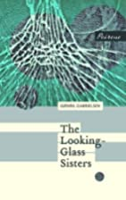 The Looking-Glass Sisters by Gøhril…