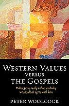 Western Values versus The Gospels: what…