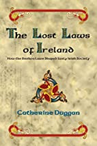 The Lost Laws of Ireland by Catherine Duggan