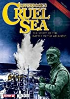Liverpool's Cruel Sea: The Story of the…