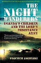 The Night Wanderers: Uganda's Children and…