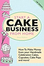 Start A Cake Business From Home: How To Make…