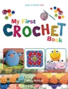 My First Crochet Book: Learn To Crochet:…