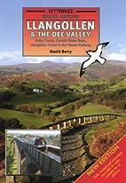 Walks Around Llangollen & the Dee Valley by…