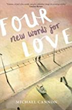Four New Words for Love by Michael Cannon