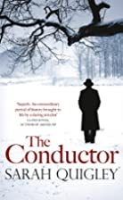 The Conductor by Sarah Quigley