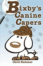 Bixby's Canine Capers by Chris Hammer