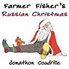 Farmer Fisher's Russian Christmas by…