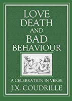 Love, Death and Bad Behaviour by Jonathon X.…