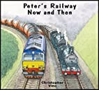 Peter's Railway Now and Then by…