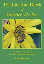 The Life and Death of Beatrice the Bee by…
