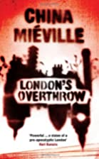 London's Overthrow by China Mieville