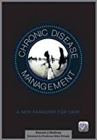 Chronic Disease Management: A New Paradigm…