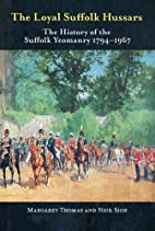 THE LOYAL SUFFOLK HUSSARS: The History of…
