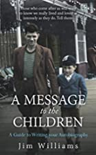 A Message to the Children: A Guide to…