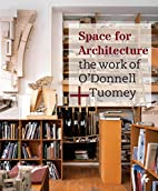 Space for Architecture: The Work of…