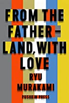 From the Fatherland with Love by Ryū…