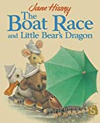The Boat Race and Little Bear's Dragon (Old…