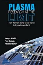 Plasma Research at the Limit: From the…