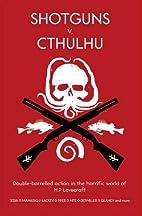 Shotguns v. Cthulhu by Robin D. Laws