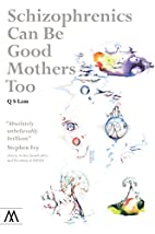 Schizophrenics Can Be Good Mothers Too…