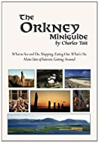 Orkney Miniguide (Charles Tait Guide Books)…