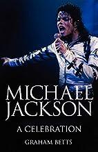 Michael Jackson A Celebration by Graham…