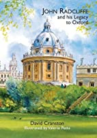 John Radcliffe and his legacy to Oxford by…