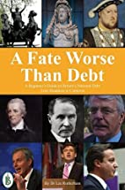 A Fate Worse Than Debt by Lee Rotherham