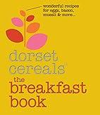 Dorset Cereals® The Breakfast Book:…