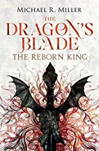 The Dragon's Blade: The Reborn King by…