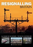 Resignalling Britain 2015 by Michael Rhodes