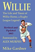 Willie - The Life and Times of Willie Horne,…