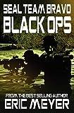 Meyer, Eric: SEAL Team Bravo: Black Ops