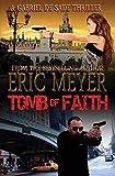 Meyer, Eric: Tomb of Faith (A Gabriel De Sade Thriller, Book 4)