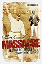 Then Came Massacre: The Extraordinary Story…