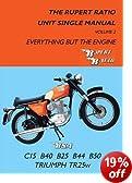 The Rupert Ratio Unit Single Manual: Volume 2: Everything but the Engine BSA C15, B40, B25, B44, B50, Triumph TR25W
