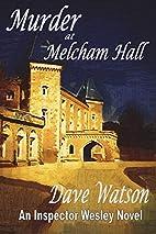 Murder at Melcham Hall by Dave Watson