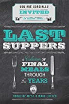 Last Suppers: A Collection of Final Meals…
