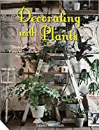 Decorating with Plants: The Art of Using…
