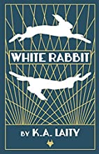 White Rabbit by K. A. Laity