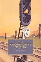The Charing Cross Mystery by J.S. Fletcher