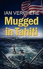Mugged in Tahiti by Ian Verchere
