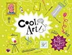 Cool Art: 50 Fantastic Facts for Kids of All…