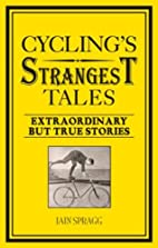 Cycling's Strangest Tales: Extraordinary but…