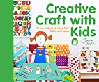 Creative Craft with Kids: 15 Fun Projects to…